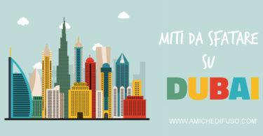 Miti da sfatare a Dubai - Amiche di Fuso